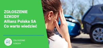 Zgłoszenie szkody Allianz Polska SA - Co poszkodowany musi wiedzieć?