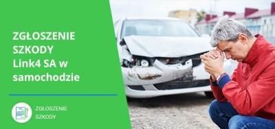 Zgłoszenie szkody Link4 SA w samochodzie